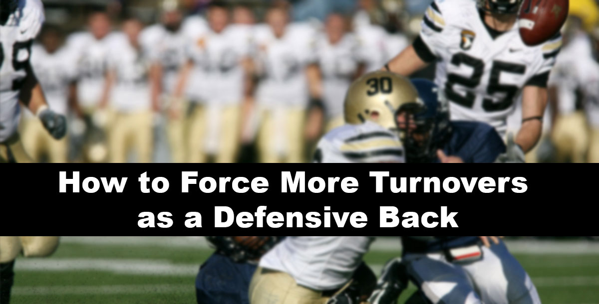 How to Force More Turnovers as a Defensive Back