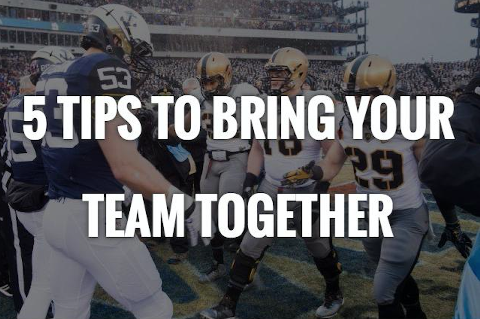 You're a captain, now what? 5 Tips to bring your team together and establish yourself as a true leader